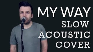 Calvin harris - my way acoustic guitar & piano cover music video. please leave me a comment below i really appreciate it. version is completely stripped b...