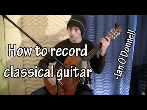How to record a Classical Guitar with a Large-diaphragm Cardioid Condenser - Ian O'Donnell (NT1-A)