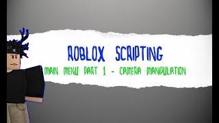 Roblox Scripting Hauptmenü - [TEIL 1] Kameramanipulation EASY!