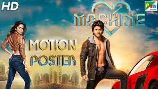 Machine | Official Hindi Motion Poster | Kiara Advani, Mustafa Burmawala