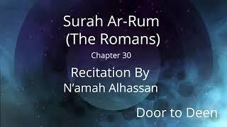 Surah Ar-Rum (The Romans) N'amah Alhassan  Quran Recitation