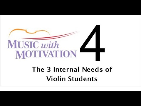 #4 - The 3 Internal Needs of Violin Students