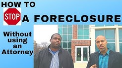 How to stop a foreclosure, WITHOUT using an Attorney
