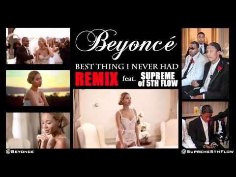 Beyonce - Best Thing I Never Had (Remix) ft Supreme of 5th Flow