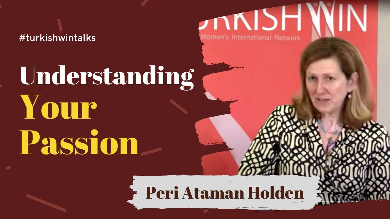 Peri Ataman Holden | Understanding Your Passion