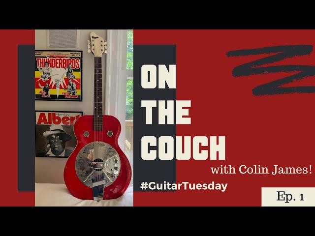 On the Couch with Colin James. #GuitarTuesday Episode 1 | Supro Res-O-Glass Folkstar