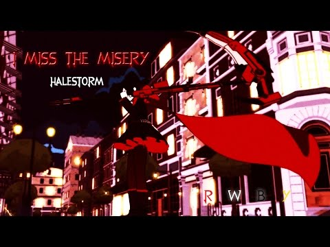 RWBY AMV - I Miss the Misery