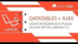 Cómo integrar DataTablesJS vía AJAX con Laravel 5.2