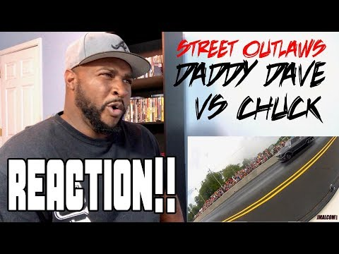 STREET OUTLAWS DADDY DAVE VS CHUCK REACTION VIDEO!!