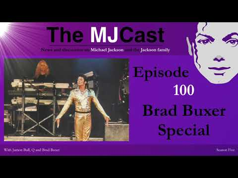 The MJCast - Episode 100: Brad Buxer Special