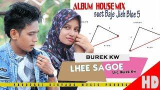 Gambar cover BUREK KW - CINTA LHEE SAGOE ( Album House mix Sok Lagak ) HD Video Quality 2018