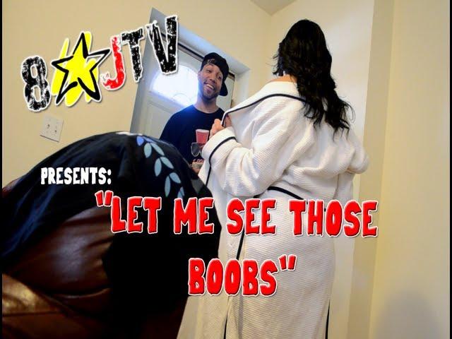Let Me See Those Boobs (8JTV)