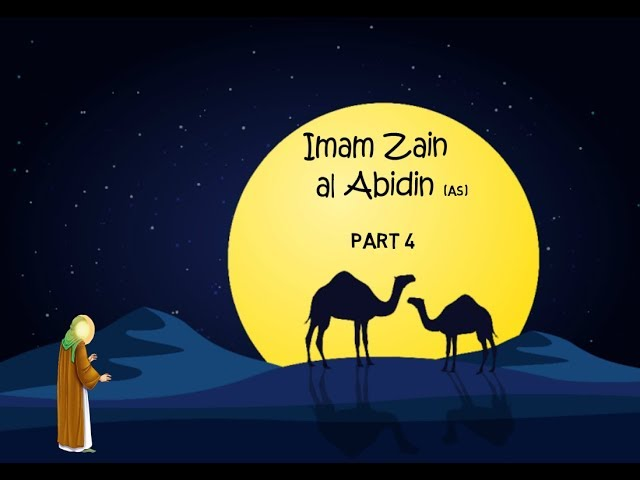 Imam Zayn al Abidin (as)- The 4th Imam