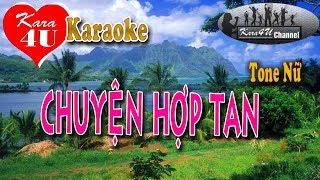 Chuyện hợp tan Karaoke│Tone nữ│- Kara4U