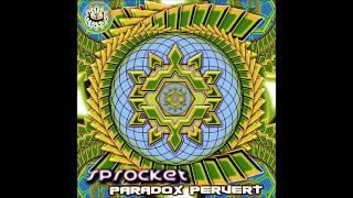 Sprocket - Paradox Pervert 2011