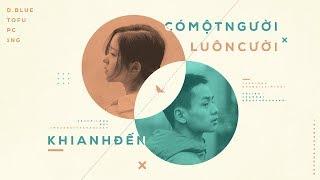 Có Một Người, Luôn Cười Khi Anh Đến - Tofu, PC & D.Blue (Prod. by 1nG)   Official Audio