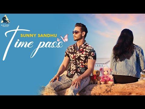 Time Pass (Lyrical Video ) -Sunny Sandhu - New Punjabi Songs 2019 - Latest Punjabi Song 2019