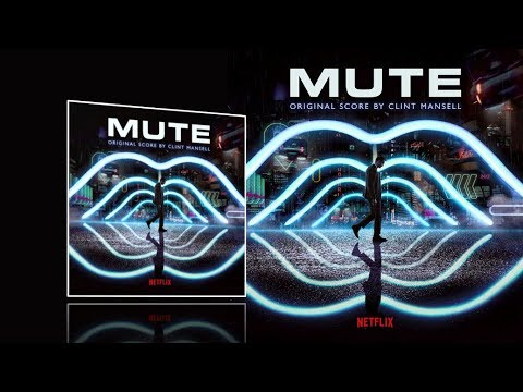 Mute 2018 -  soundtrack Clint Mansell
