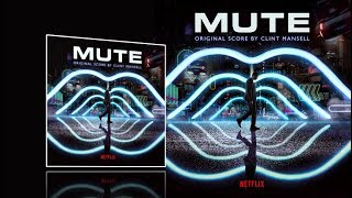Mute (2018) - Full soundtrack (Clint Mansell) Thumb