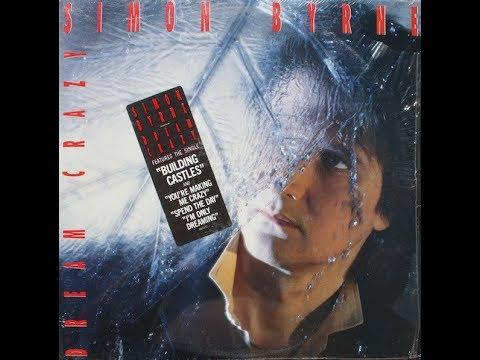"Obscure 80's Bands ""Simon Byrne - Dream Crazy"" (Complete Album)"