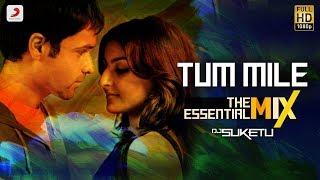 Tum Mile - Title Track | Emraan, Soha | Pritam | Neeraj Shridhar | The Essential Mix | DJ Suketu