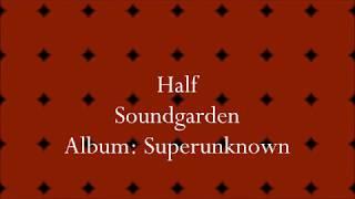 Soundgarden - Half