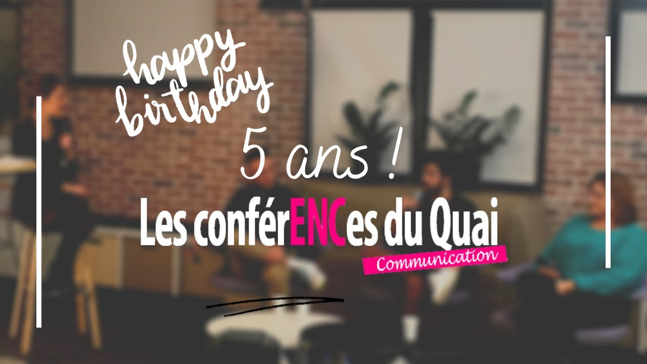 Download Les Conférences du Quai organisée par l'ENC Communication fêtent leurs 5 ans !