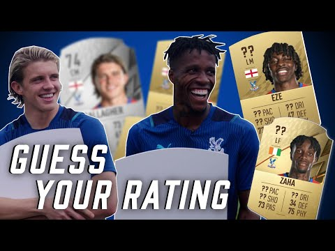 Zaha, Eze, Gallagher and Edouard react to their FIFA 22 ratings |  Guess your rating