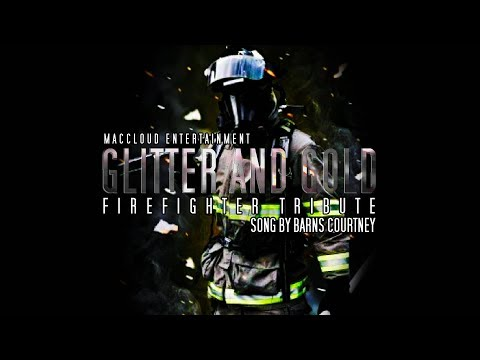 Firefighter Tribute - Glitter And Gold - MUST WATCH!