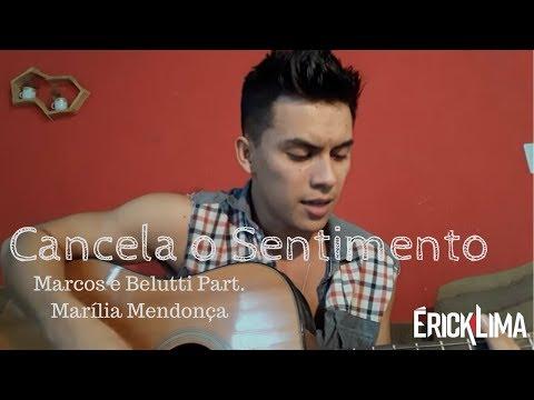 Cancela o Sentimento - Marcos e Belutti Part. Marilia Mendonça (Cover)