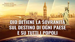 Dio detiene la sovranità sul destino di ogni Paese e su tutti i popoli - Documentario italiano 2018