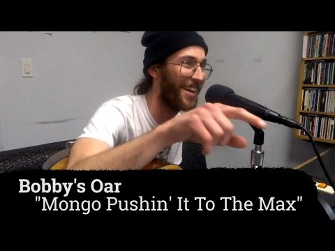 "Bobby's Oar - ""Mongo Pushin' It To The Max"" (A Fistful Of Vinyl sessions)"