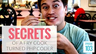 A Fry Cook's Secret to Changing Your Life With PHP