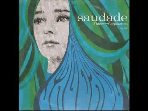 Thievery Corporation - Saudade (full album)