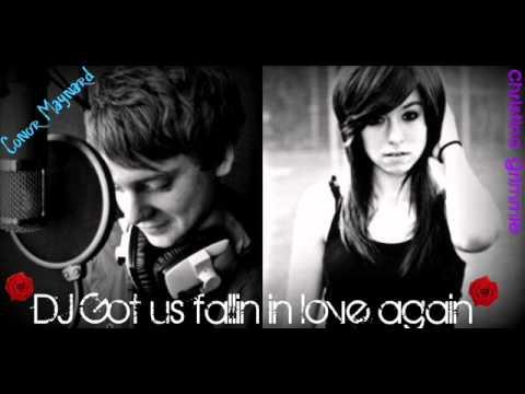 Dj got us fallin in love again - Conor Maynard & Christina Grimmie Ft. Anth