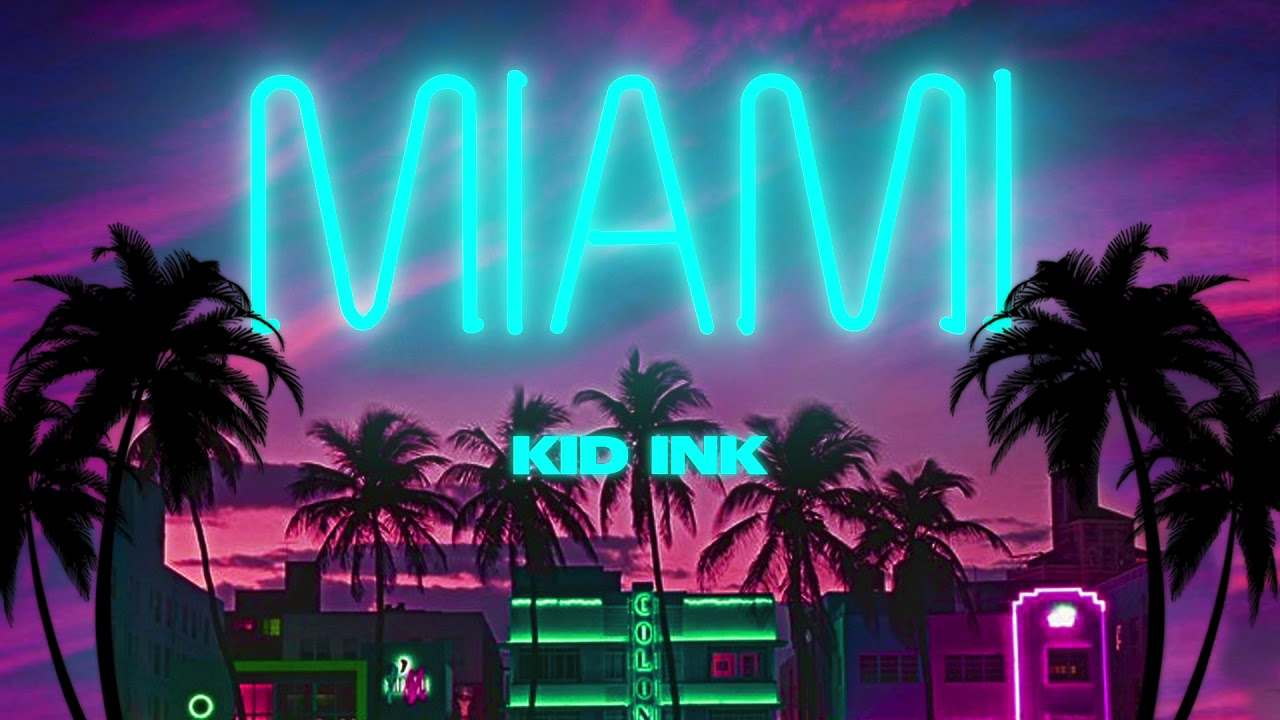 Kid Ink - Miami [Audio]