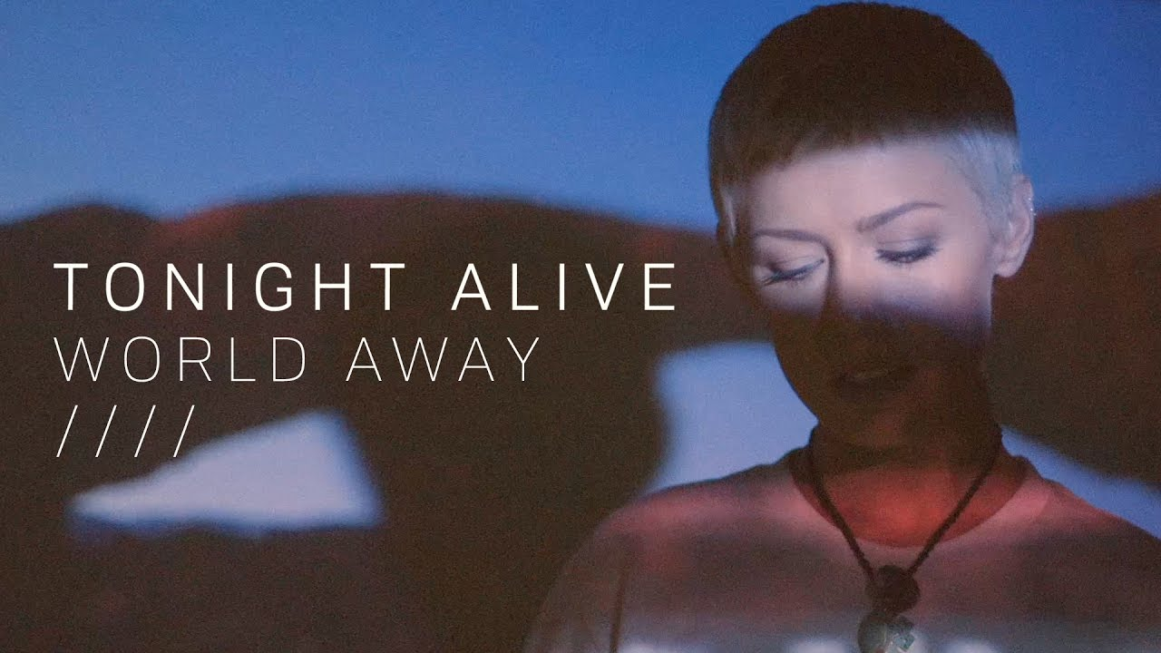 tonight-alive-world-away-official-lyric-video-hopeless-records