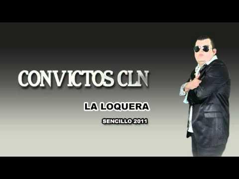 Convictos CLN - La Loquera (Movimiento Alterado Vol 6)