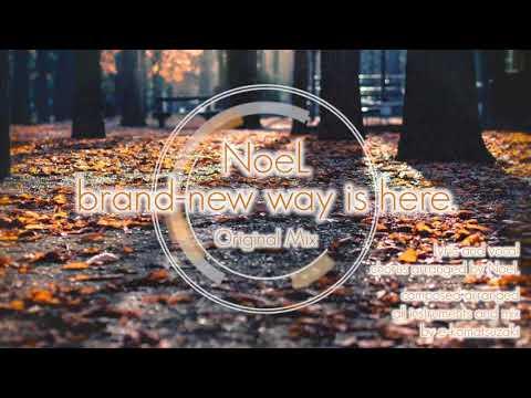 brand new way is here. feat NoeL(Original Pop Song Original Mix)