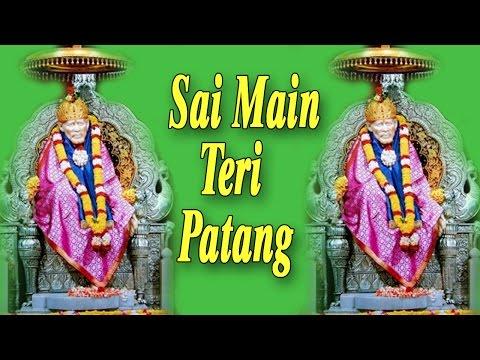 Sai Main Teri Patang || All Time Hit Sai Bhajan || Amit Kaushik,Ragansh Kaushik