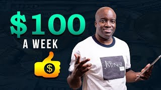 Make $100 A Week – How to Make a 100 Dollars a Week