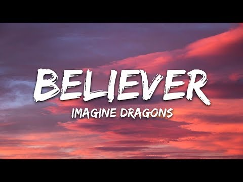 Imagine Dragons - Believer (Lyrics / Lyric Video)