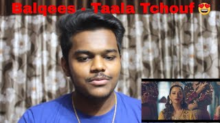 Balqees - Taala Tchouf (Official Video Clip) | REACTION
