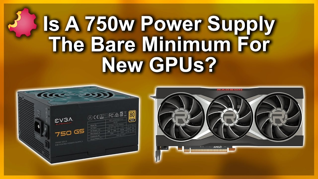 Download Is a 750w Power Supply the Bare Minimum For New GPUs?