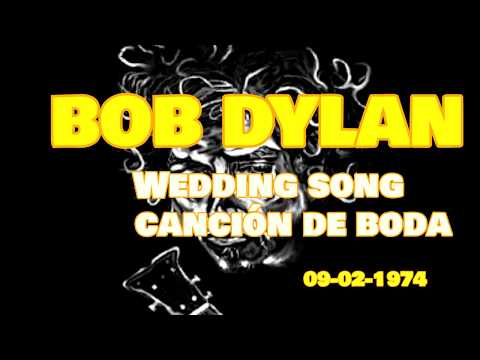 BOB DYLAN - Wedding Song {Canción De Boda} - ESPAÑOL ENGLISH