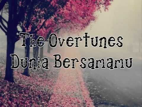The Overtunes - Dunia Bersamamu (lyric)