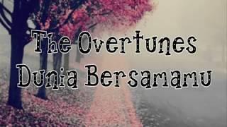 The Overtunes - Dunia Bersamamu (lyric)