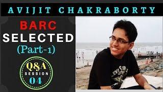Q&A-04 BARC Interview Experience & Guidance | Avijit Chakraborty | Technical Q&A