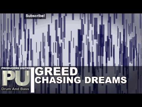 Greed - Chasing Dreams (Drum and Bass)