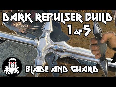 Dark Repulser Build 1 of 5: Blade and Guard